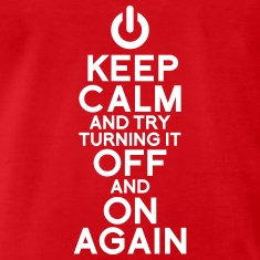keep-calm-turning-it-off-geek-1004221868