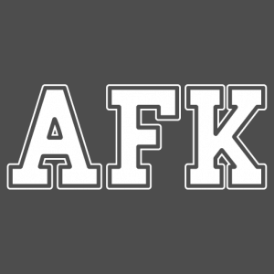 AFK, written in large thick letters, a gaming and geek design.