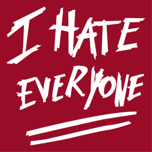 I hate everyone, a bad mood design to print on t-shirt or mug for grumpy mornings. A humor and quotation design.