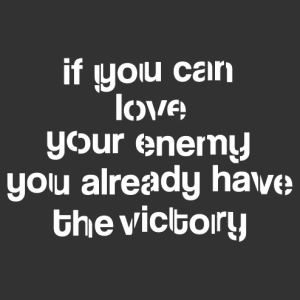 If you can love your enemy, quote from the Help, a design quote and Love.