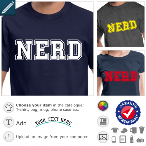 NERD t-shirt. Nerd, a design written in college and university typeface to be customized.