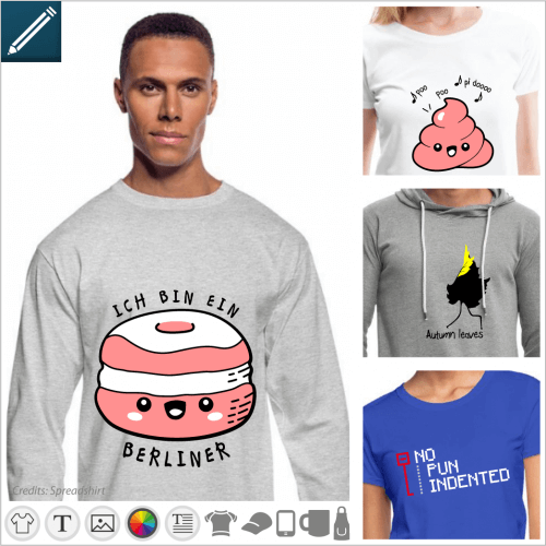 Personalized pun T-shirt, quotations and original jokes to personalize and print online.