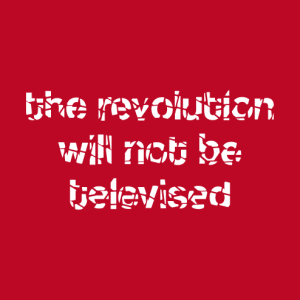 Revolution, quotation from poet and musician Gil Scott-Heron to be personalized.
